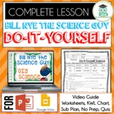 Bill Nye DO-IT-YOURSELF SCIENCE (DIY) Video Guide, Quiz, S