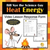 Heat Energy Video Response Form Bill Nye the Science Guy Worksheet