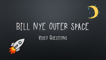 Bill Nye Outer Space Video Questions