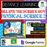 Bill Nye PHYSICAL SCIENCE PART 2 BUNDLE Quiz Google Classr