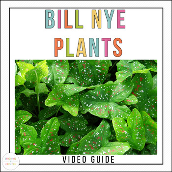 Bill Nye Plants Video Guide