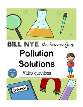 Bill Nye - Pollution Solutions - video questions