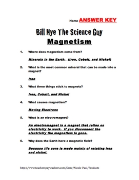 Bill Nye Questions- MAGNETISM- 17 Questions with answer ...