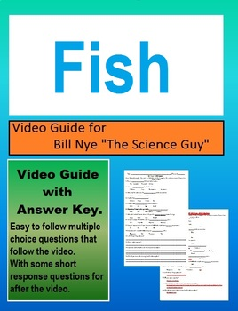 Bill Nye: S1E15 Fish video follow along                        (with answer key)