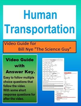 Bill Nye: S3E16 Human Transportation video follow along        (with answer key)