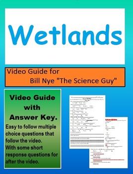 Bill Nye: S3E17 Wetlands video follow along              (with answer key)