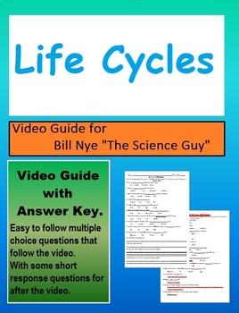 Bill Nye: S5E6 Life Cycles video follow along                  (with answer key)