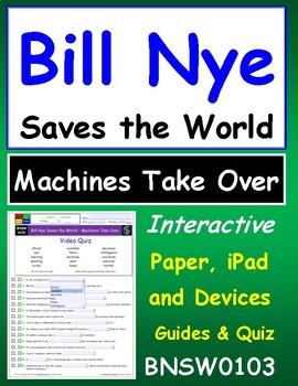 Bill Nye Saves World - Machines Take Over – iPad Interactive, Ans. and Quiz