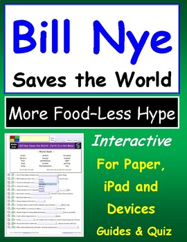 """More Food - Less Hype –iPad Interactive, Ans.& Quiz for """"Bill Nye Saves World**"""""""
