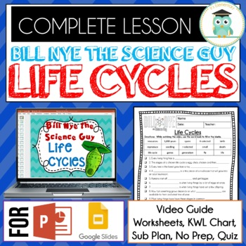 Bill Nye Science - Life Cycles Video Guide, Worksheets