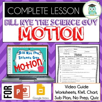 Bill Nye Science MOTION Video Guide, Quiz, Sub Plan, Worksheets, No Prep Lesson