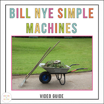 Bill Nye Simple Machines Video Guide