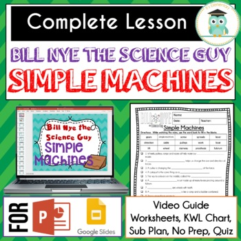 Bill Nye SIMPLE MACHINES Video Guide, Quiz, Sub Plan, Worksheets, No Prep Lesson