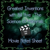 Greatest Inventions with Bill Nye: The Science of Materials Movie Notes Sheet