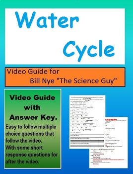 Bill Nye: The Water Cycle  video sheet            (with answer key)