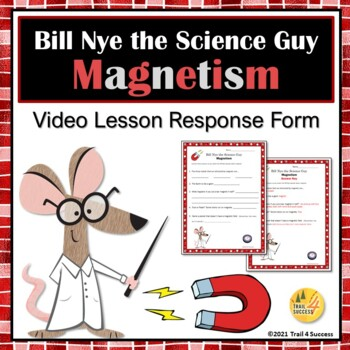 Magnets Video Response Form - Bill Nye the Science Guy