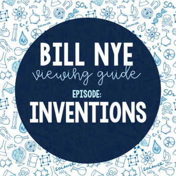 Bill Nye Viewing Guide: Inventions