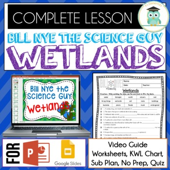 Bill Nye WETLANDS Video Guide, Quiz, Sub Plan, Worksheets, No Prep Lesson