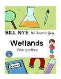 Bill Nye - Wetlands - video questions