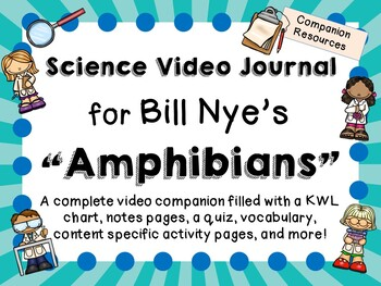 Bill Nye the Science Guy: Amphibians - Video Journal