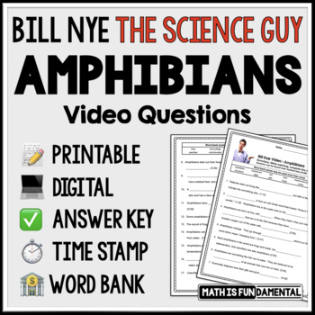Bill Nye the Science Guy Amphibians Video Questions w/ Word Bank & Time Stamp