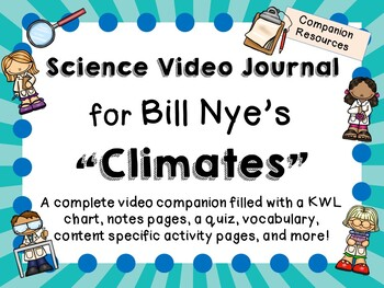 Bill Nye the Science Guy: Climates - Video Journal