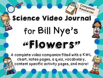 Bill Nye the Science Guy: Flowers - Video Journal
