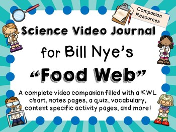 Bill Nye the Science Guy: Food Web - Video Journal