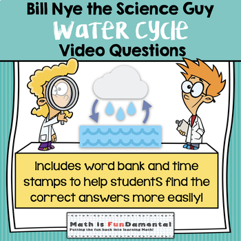 Bill Nye the Science Guy Water Cycle Video Questions w/ Word Bank and Time Stamp