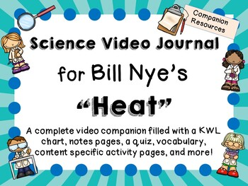 Bill Nye the Science Guy: Heat - Video Journal
