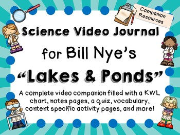 Bill Nye the Science Guy: Lakes and Ponds - Video Journal