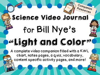 Bill Nye the Science Guy: Light and Color - Video Journal