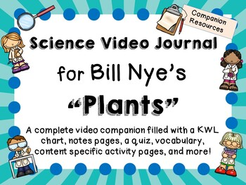 Bill Nye the Science Guy: Plants - Video Journal