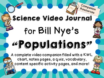 Bill Nye the Science Guy: Populations - Video Journal