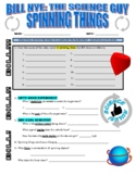 Bill Nye the Science Guy : SPINNING THINGS (forces & motion video worksheet)