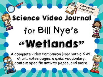 Bill Nye the Science Guy: Wetlands - Video Journal