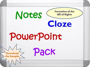 Bill of Rights Formation PowerPoint Presentation, Notes, and Cloze Worksheets