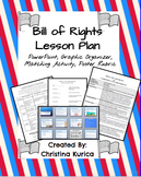 Bill of Rights Lesson (PowerPoint, Poster Rubric, Graphic Organizer, + More)