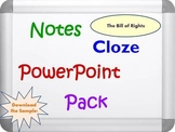Bill of Rights Pack (PowerPoint, Notes, Cloze Sheets and F