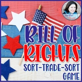 Bill of Rights: Sort-Trade-Sort Game (Promotes Active Clas