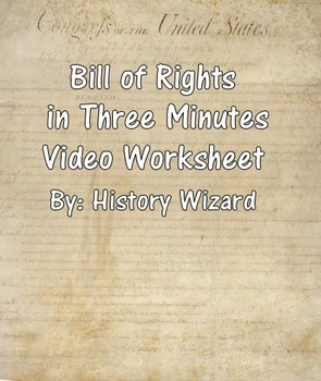 Bill of Rights in Three Minutes Video Worksheet
