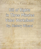Bill of Rights in Three Minutes Video Worksheet