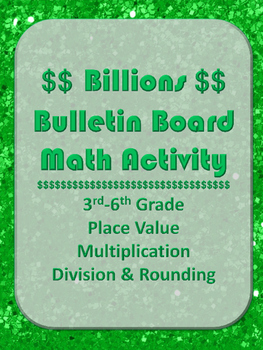 Billions Bulletin Board Math Place Value Division Number Sense Center 3rd-6th