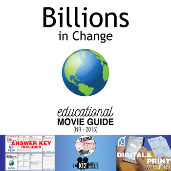 Billions in Change Documentary Movie Guide   Questions   Worksheet (NR - 2015)