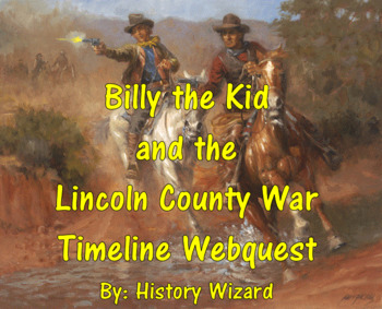 Billy the Kid and the Lincoln County War Webquest