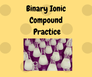 Binary Ionic Compound Practice