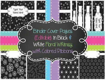 Binder Cover Pages {Editable} in Black & White Floral Whimsy w/ Colored Ribbons