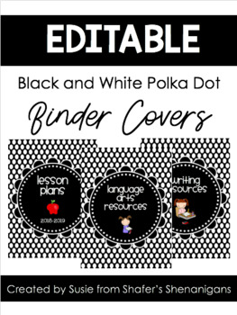 B/W Polka Dot Binder Covers and Spines (EDITABLE and UPDATED for 2016-2017)
