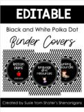 B/W Polka Dot Binder Covers and Spines (EDITABLE!)