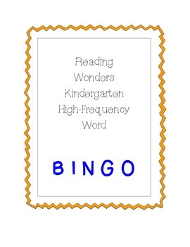 Bingo with Reading Wonders Kindergarten High Frequency Words